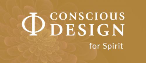 Conscious Design for Spirit